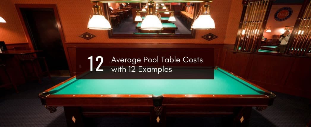 Average Pool Table Costs with 12 Examples