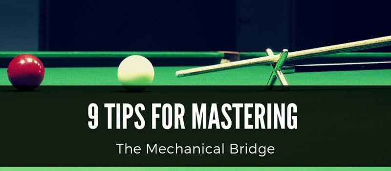 10 Tips For Mastering the Mechanical Bridge