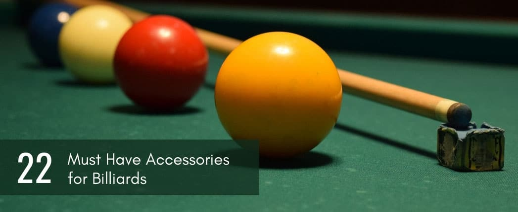 Must Have Accessories for Billiards