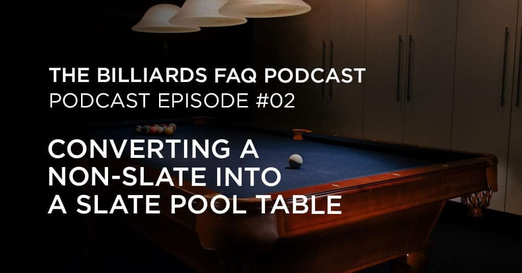 Convert a Non slate into a Slate Pool Table